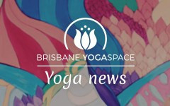 Brisbane YogaSpace news